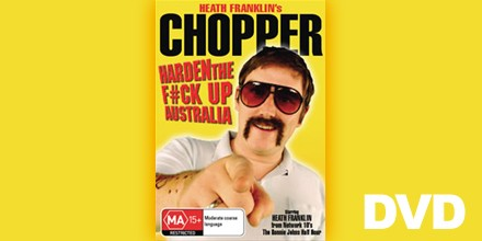 Heath Franklin's Chopper in Harden the Fuck Up, Australia