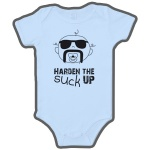Harden the SUCK Up Baby onesie (Light Blue)